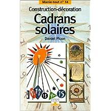 Cadrans solaires : Construction, décoration