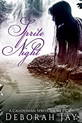 Sprite Night: A Caledonian Sprite Short Story (The Caledonian Sprite Series)