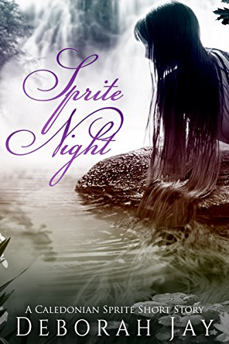 sprite-night-a-caledonian-sprite-short-story-the-caledonian-sprite-series-english-edition