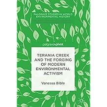 Terania Creek and the Forging of Modern Environmental Activism (Palgrave Studies in World Environmental History)