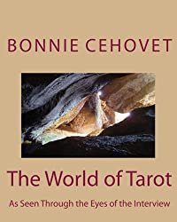 The World of Tarot: As Seen Through the Eyes of the Interview: Volume 1