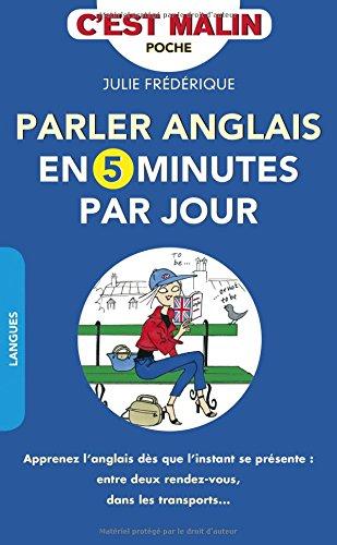 Parler anglais en 5 minutes par jour par Julie Frédérique