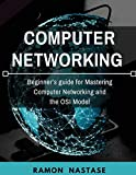 Computer Networking:  Beginner's guide for Mastering Computer Networking and the OSI Model (Computer Networking Series, Band 1)