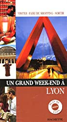 Un grand week-end à Lyon