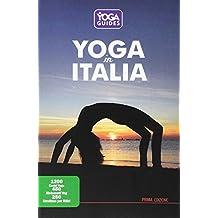 Yoga in Italia. 1200 centri yoga, 450 ristoranti veg, 250 strutture per ritiri