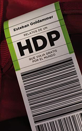 Relatos de un HDP que viaja gratis por el mundo eBook: Esteban ...