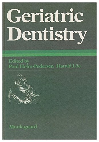 Geriatric Dentistry: A Textbook of Oral Gerontology by Poul Holm-Pederson (1987-12-02)