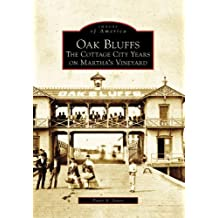 Oak Bluffs: The Cottage City Years On Martha's Vineyard (MA) (Images of America) by Peter A. Jones (2007-05-28)