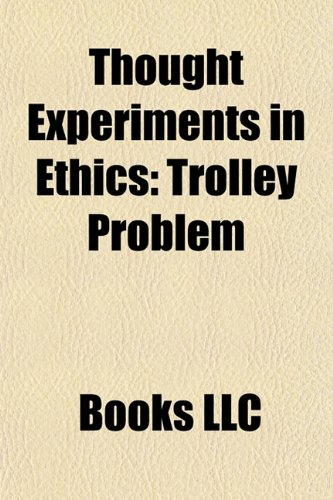 Thought Experiments in Ethics