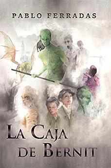 La caja de Bernit (Spanish Edition) by [Pérez, Pablo Ferradas]
