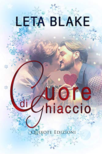 Cuore di ghiaccio (Home for the Holidays Vol. 1) di [Blake, Leta ]