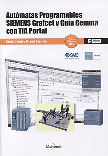 Autómatas programables SIEMENS Grafcet y Guía Gemma con TIA Portal (MARCOMBO FORMACIÓN) por Guerrero Vicenç