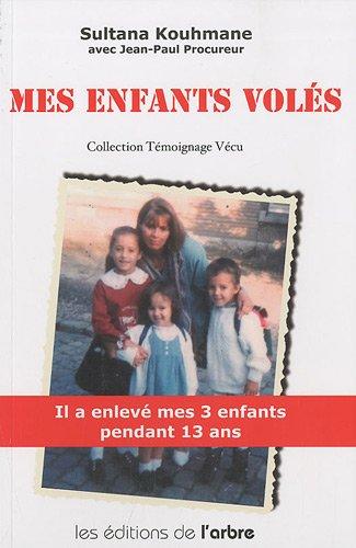 Mes enfants volés par Sultana Kouhmane
