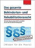 Das gesamte Behinderten- und Rehabilitationsrecht Ausgabe 2017: Ausgabe 2017; SGB IX, Bundesversorgungsgesetz (BVG); Opferentschädigungsgesetz (OEG); Mit Durchführungsverordnungen