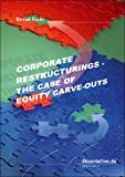 Corporate Restructurings: The Case of Equity Carve-Outs (Dissertation Premium)
