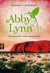 Verraten und verfolgt: Abby Lynn 3 (Die Abby-Lynn-Serie, Band 3)