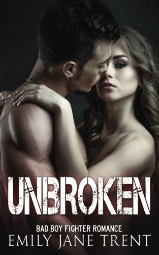 Unbroken: Bad Boy Fighter Romance (Fighting for Gisele #3)