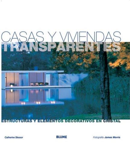 Casas y Viviendas Transparentes: Estructuras y Elementos Decorativos En Cristal