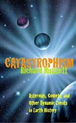 Catastrophism: Killer Asteroids in the Making of the Natural World