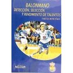 BALONMANO: DETECCION, SELECCION Y RENDIMIENTO DE TALENTOS