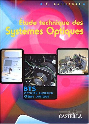 Etude technique des systèmes optiques : Baccalauréat STI Génie Optique, BTS Génie Optique, BTS Opticien Lunetier
