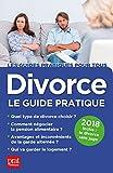 Divorce, le guide pratique 2018...