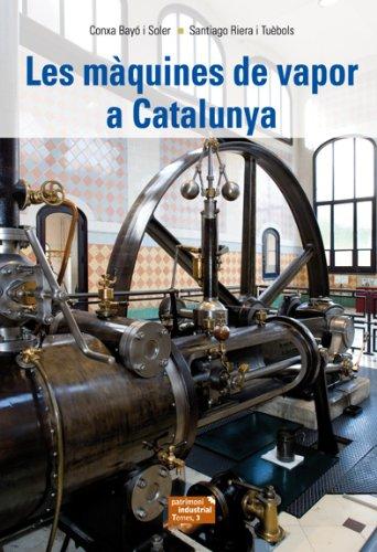 Les màquines de vapor a Catalunya (Patrimoni Industrial, Temes)