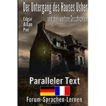 Der Untergang des Hauses Usher und drei weitere Geschichten - Zweisprachig Deutsch Französisch mit satzweiser Übersetzung direkt nebeneinander