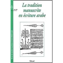 Revue des mondes musulmans et de la Méditerranée N° 99-100 : La tradition manuscrite en écriture arabe