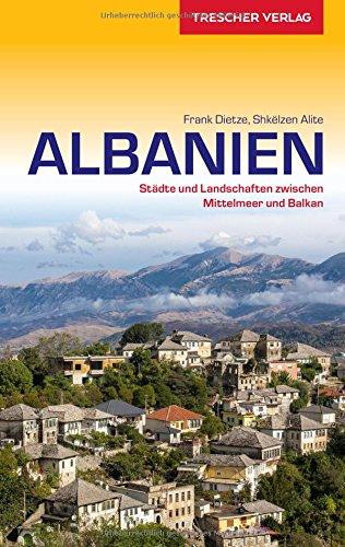 Reiseführer Albanien: Städte und Landschaften zwischen Mittelmeer und Balkan (Trescher-Reiseführer)