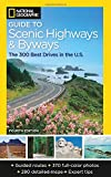 National Geographic Guide to Scenic Highways and Byways, 4th Edition: The 300 Best Drives in the U.S. (National Geographic's Guide to Scenic Highways & Byways)