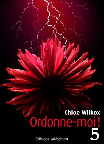 Téléchargez des livres gratuits pour ipad kindle Ordonne-moi ! volume 5 iBook by Chloe Wilkox