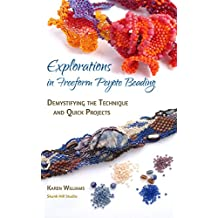Explorations in Freeform Peyote Beading: Demystifying the Technique and Quick Projects - Chapters 1&2 (English Edition)