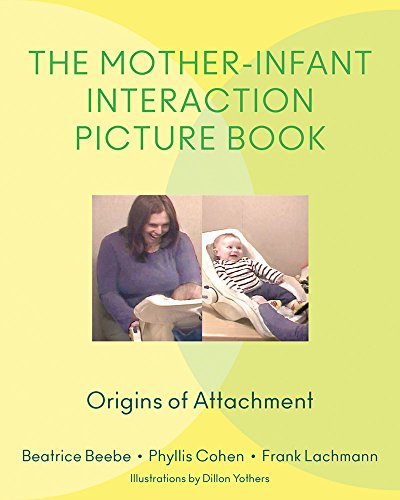 The Mother-Infant Interaction Picture Book: Origins of Attachment por Beatrice Beebe