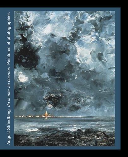 August Strindberg, de la mer au cosmos : Peintures et photographies