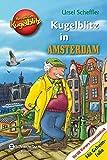 Kommissar Kugelblitz - Kugelblitz in Amsterdam von Ursel Scheffler
