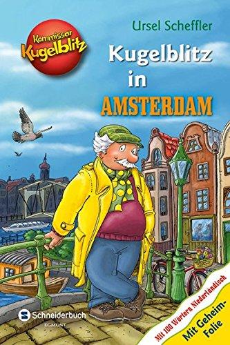 Buchseite und Rezensionen zu 'Kommissar Kugelblitz - Kugelblitz in Amsterdam' von Ursel Scheffler