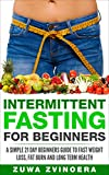 Intermittent Fasting For Beginners: A Simple 21-Day Beginners Guide to Fast Weight Loss, Fat Burn and Long Term Health (Fasting diet, Intermittent fasting ... fasting, intermittent fasting, fat burn,)
