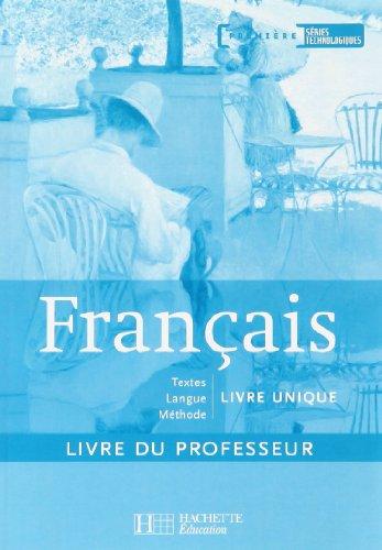 Français 1e séries technologiques : Livre du professeur