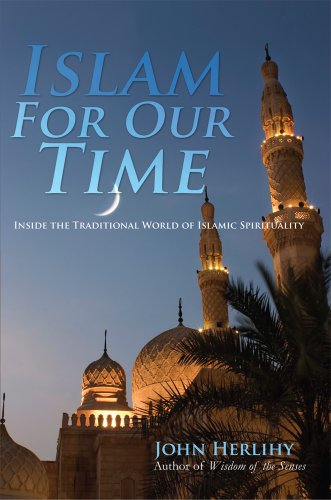 Islam for Our Time: Inside the Traditional World of Islamic Spirituality (English Edition) por John Herlihy