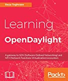 Learning OpenDaylight: A gateway to SDN (SoftwareDefined Networking) and NFV (Network Functions Virtualization) ecosystem