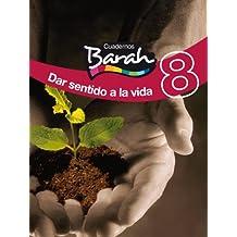 Cuadernos Barah 8 Dar Sentido a La Vida