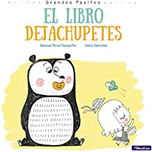 El libro dejachupetes / Big Baby Steps: The Pacifier Give-Up Book (Grandes Pasitos / Big Baby Steps, Band 150042)