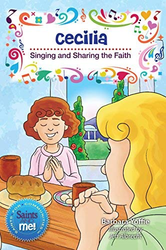 Cecilia: Singing and Sharing the Faith (Saints and Me! Saints for Communities) por Barara Yoffie