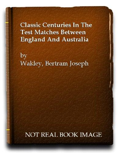 Classic Centuries: Cricket por B.J. Wakley