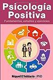 Psicología Positiva: Fundamentos, estudios y ejercicios