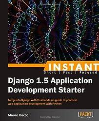 Instant Django 1.5 Application Development Starter by Rocco, Mauro (2013) Paperback