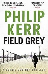 Field Grey: Bernie Gunther Thriller 7 (Bernie Gunther Mystery Book 4)