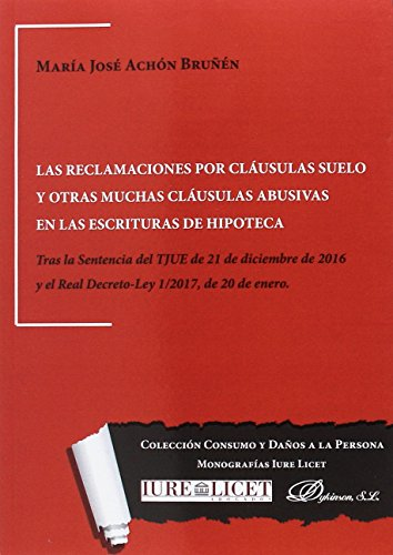 Las reclamaciones por cláusulas suelo y otras muchas cláusulas abusivas en las escrituras de hipoteca