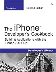 [(The iPhone Developer's Cookbook : Building Applications with the iPhone 3.0 SDK)] [By (author) Erica Sadun] published on (January, 2010)